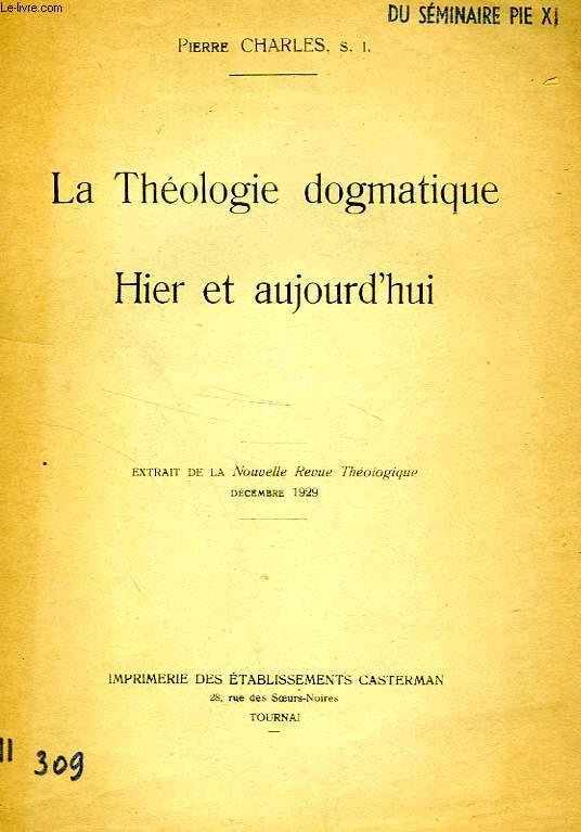 LA THEOLOGIE DOGMATIQUE HIER ET AUJOURD'HUI