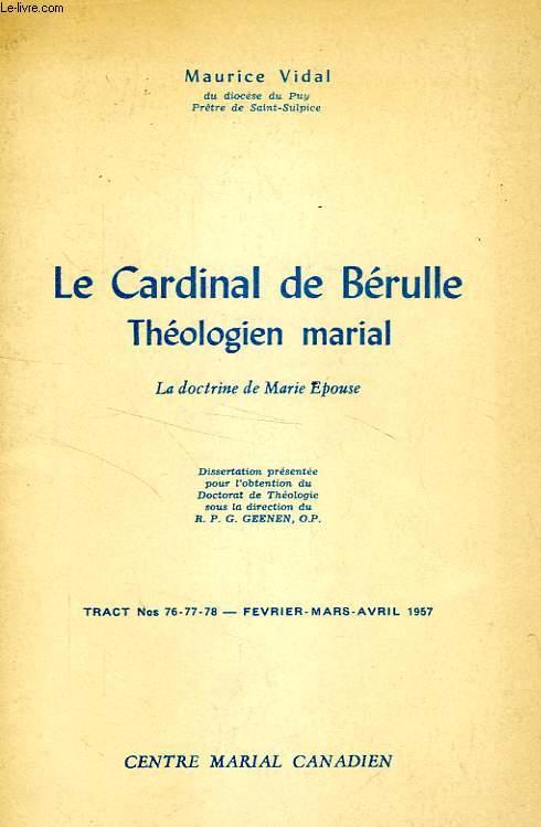LE CARDINAL DE BERULLE, THEOLOGIEN MARIAL, LA DOCTRINE DE MARIE EPOUSE