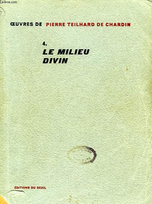 LE MILIEU DIVIN, ESSAI DE VIE INTERIEURE