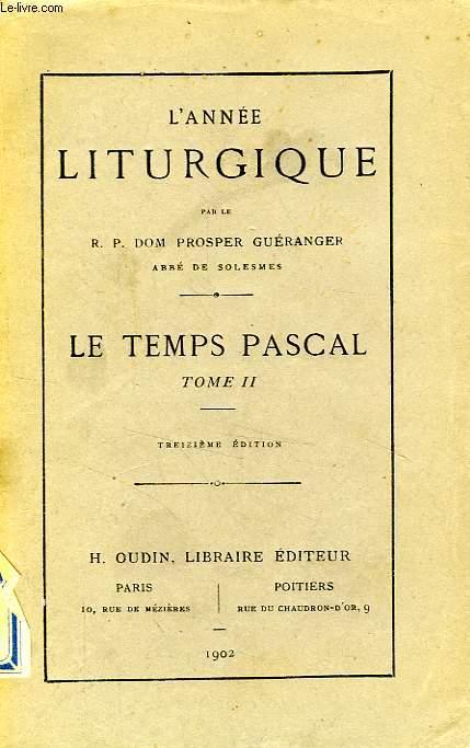 L'ANNEE LITURGIQUE, LE TEMPS PASCAL, TOME II