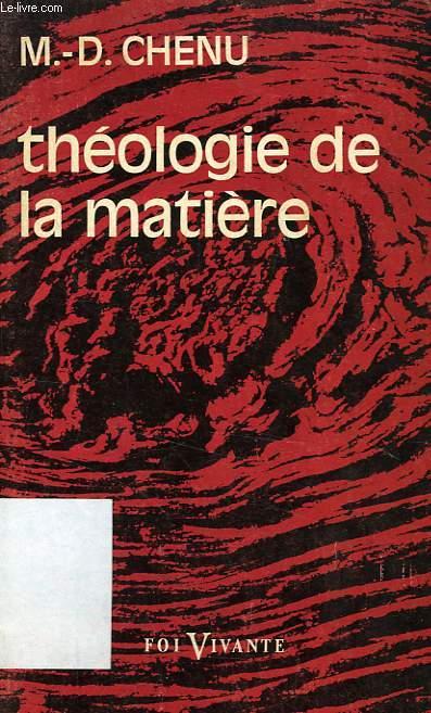 THEOLOGIE DE LA MATIERE, CIVILISATION TECHNIQUE ET SPIRITUALITE CHRETIENNE