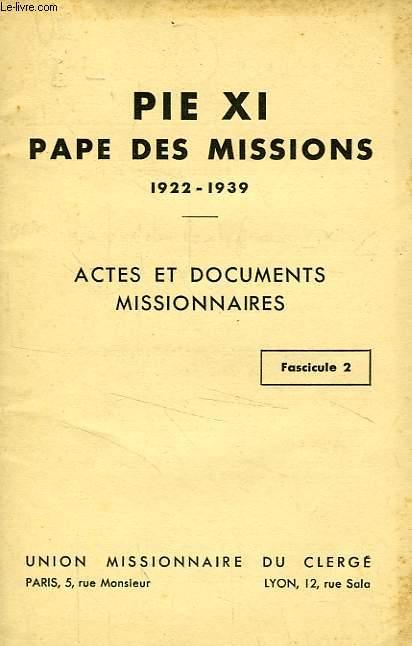 PIE XI PAPE DES MISSIONS (1922-1939), ACTES ET DOCUMENTS MISSIONNAIRES, FASC. 2