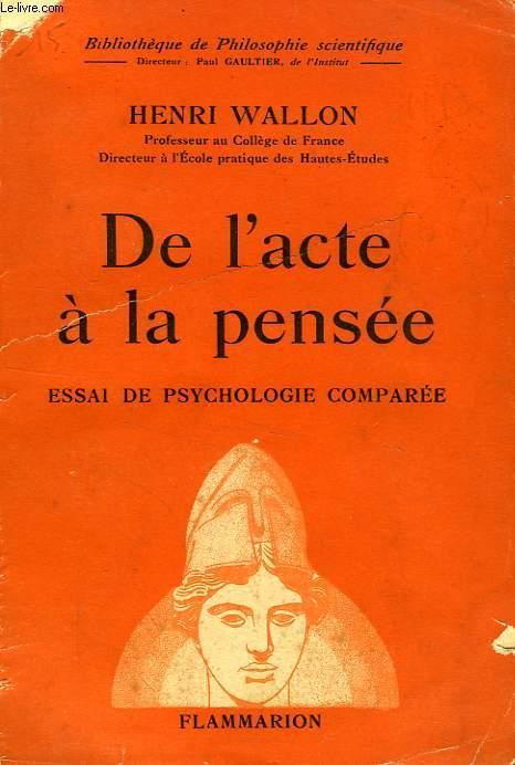 DE L'ACTE A LA PENSEE, ESSAI DE PSYCHOLOGIE COMPAREE