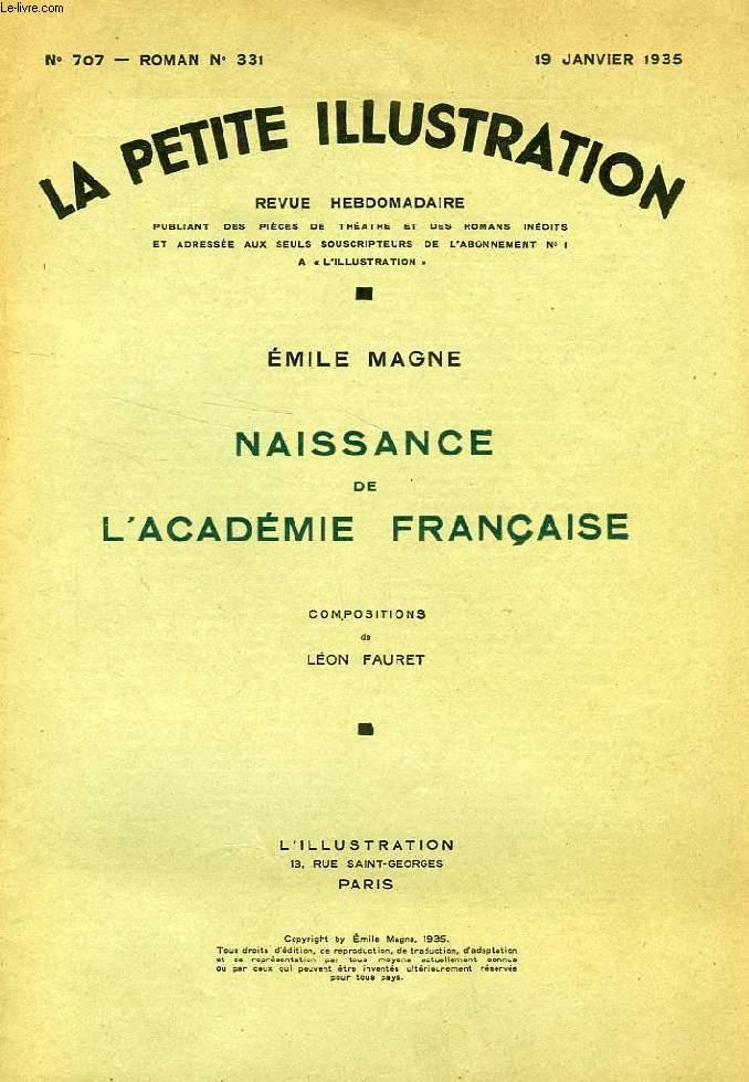 LA PETITE ILLUSTRATION, N° 707, ROMAN N° 331, 18 JAN. 1935, NAISSANCE DE L'ACADEMIE FRANCAISE