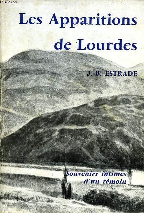 LES APPARITIONS DE LOURDES, SOUVENIRS INTIMES D'UN TEMOIN