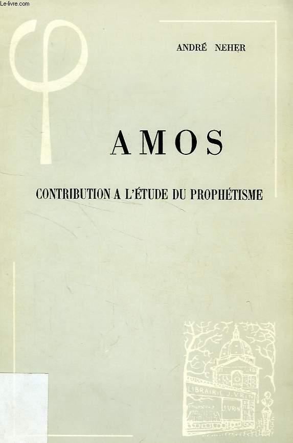 AMOS, CONTRIBUTION A L'ETUDE DU PROPHETISME