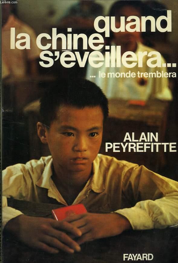 QUAND LA CHINE S'EVEILLERA..., LE MONDE TREMBLERA