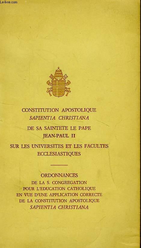 CONSTITUTION APOSTOLIQUE SAPIENTIA CHRISTIANA DE S.S. LE PAPE JEAN-PAUL II SUR LES UNIVERSITES ET LES FACULTES ECCLESIASTIQUES