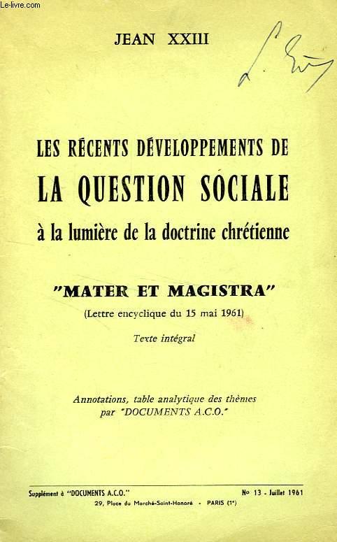 LES RECENTS DEVELOPPEMENTS DE LA QUESTION SOCIALE A LA LUMIERE DE LA DOCTRINE CHRETIENNE 'MATER ET MAGISTRA'