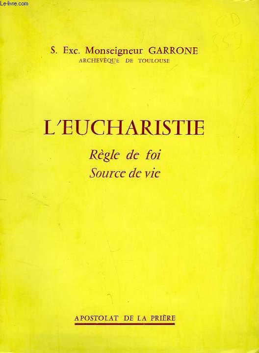 L'EUCHARISTIE, REGLE DE FOI, SOURCE DE VIE