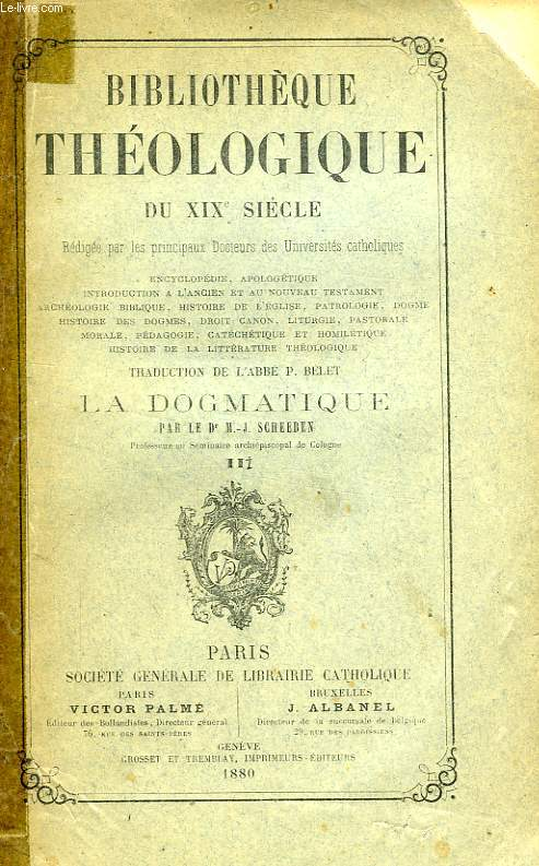 BIBLIOTHEQUE THEOLOGIQUE DU XIXe SIECLE, LA DOGMATIQUE, TOME III