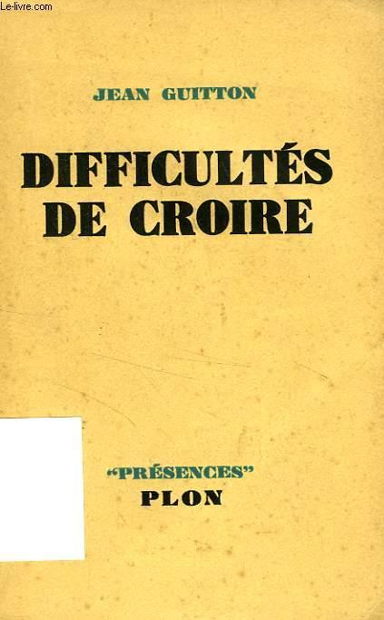 DIFFICULTES DE CROIRE