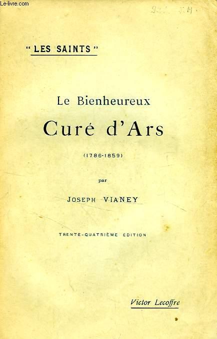 LE BIENHEUREUX CURE D'ARS, PATRON DES CURES FRANCAIS (1786-1859)