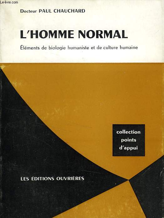 L'HOMME NORMAL, ELEMENTS DE BIOLOGIE HUMANISTE ET DE CULTURE HUMAINE