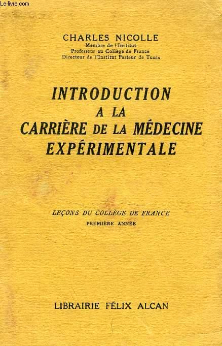 INTRODUCTION A LA CARRIERE DE LA MEDECINE EXPERIMENTALE