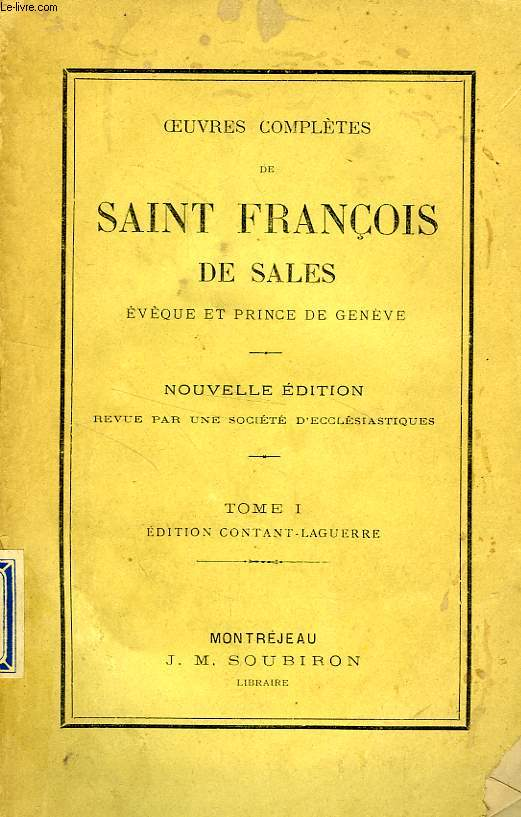 OEUVRES COMPLETES DE SAINT FRANCOIS DE SALES, TOME I