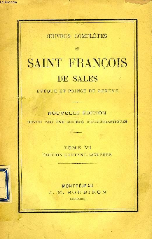 OEUVRES COMPLETES DE SAINT FRANCOIS DE SALES, TOME VI