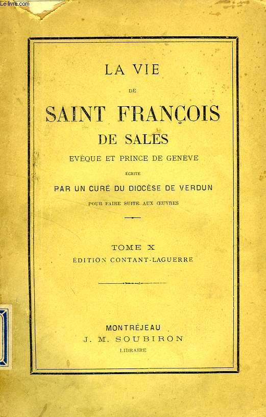 LA VIE DE SAINT FRANCOIS DE SALES, TOME X (DES OEUVRES)