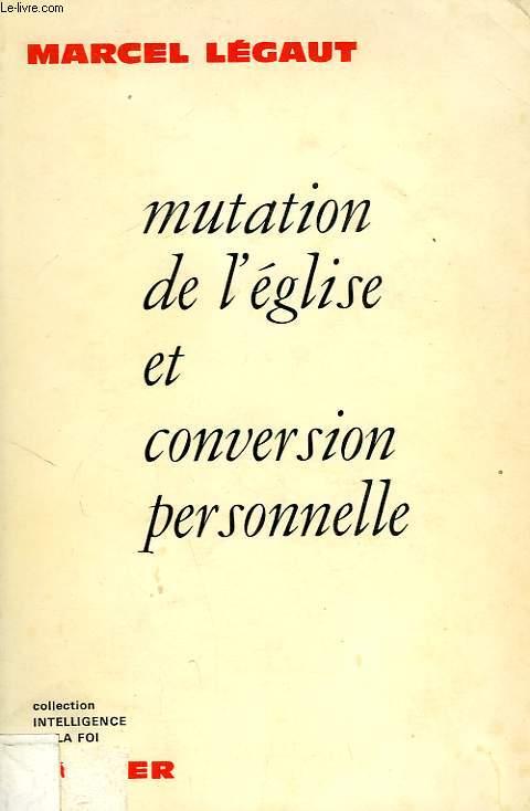 MUTATION DE L'EGLISE ET CONVERSION PERSONNELLE