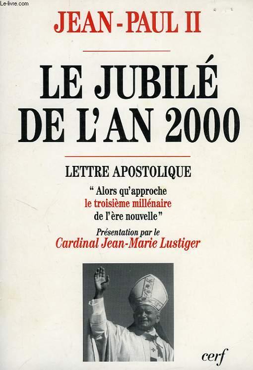 LE JUBILE DE L'AN 2000, LETTRE APOSTOLIQUE