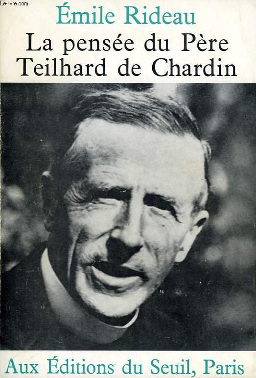 LA PENSEE DU PERE TEILHARD DE CHARDIN