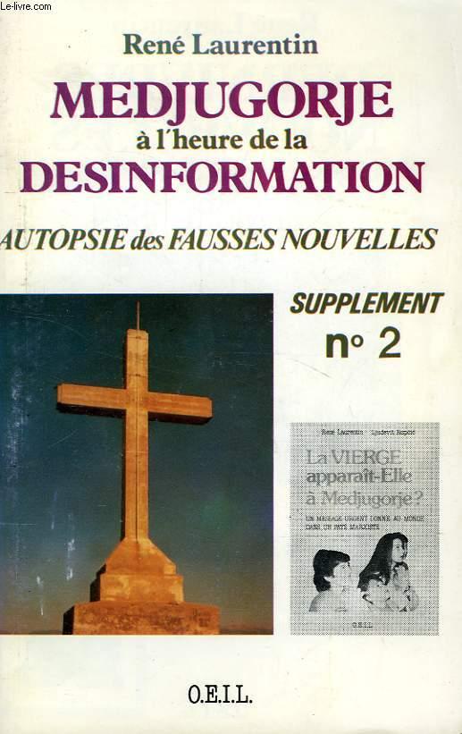 MEDJUGORJE A L'HEURE DE LA DESINFORMATION, AUTOPSIE DES FAUSSES NOUVELLES, SUPPLEMENT N° 2