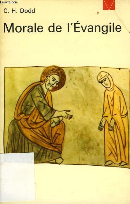 MORALE DE L'EVANGILE, LES RAPPORTS ENTRE LA FOI ET LA MORALE DANS LE CHRISTIANISME PRIMITIF