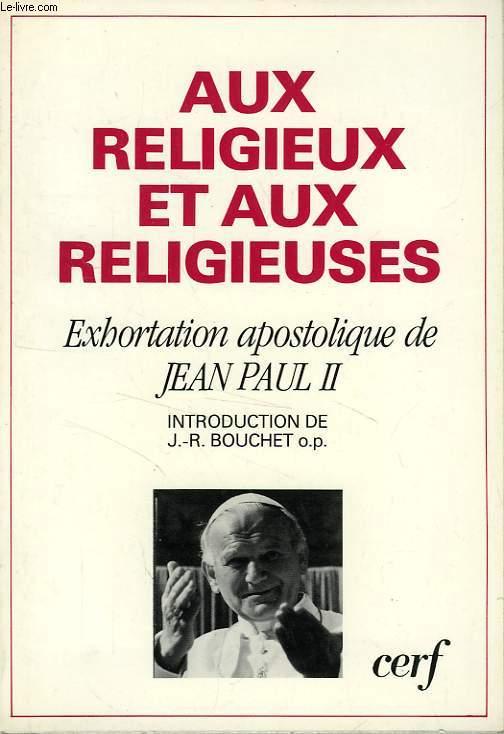 AUX RELIGIEUX ET AUX RELIGIEUSES, EXHORTATION APOSTOLIQUE DE JEAN PAUL II