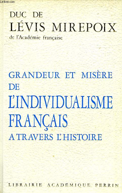 GRANDEUR ET MISERE DE L'INDIVIDUALISME FRANCAIS A TRAVERS L'HISTOIRE