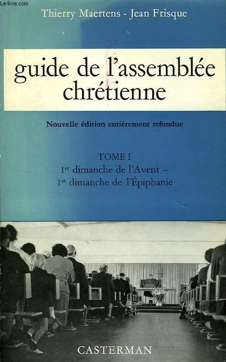 GUIDE DE L'ASSEMBLEE CHRETIENNE, TOME I, 1er DIMANCHE DE L'AVENT, Ier DIMANCHE DE L'EPIPHANIE