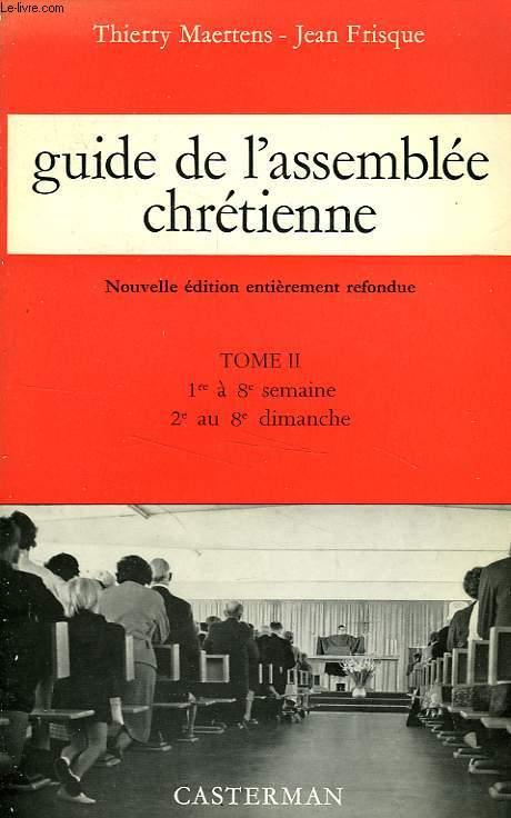 GUIDE DE L'ASSEMBLEE CHRETIENNE, TOME II, 1re à 8e SEMAINE, 2e a 8e DIMANCHE