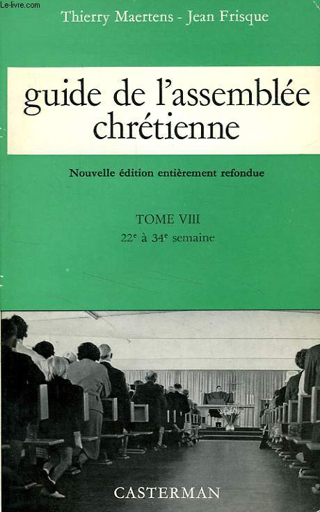 GUIDE DE L'ASSEMBLEE CHRETIENNE, TOME VIII, 22e à 34e SEMAINE