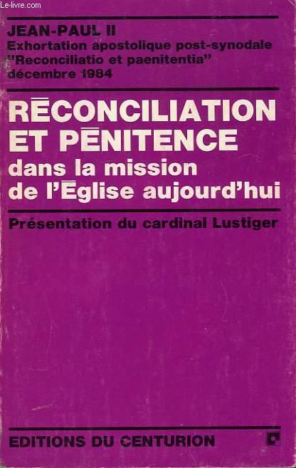 LA RECONCILIATION ET LA PENITENCE DANS LA MISSION DE L'EGLISE AUJOURD'HUI