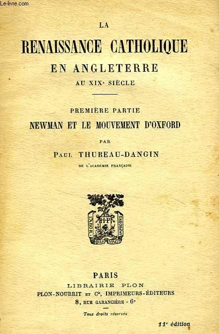 LA RENAISSANCE CATHOLIQUE EN ANGLETERRE AU XIXe SIECLE, 1re PARTIE: NEWMAN ET LE MOUVEMENT D'OXFORD