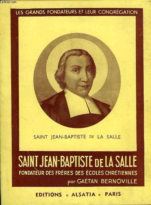SAINT JEAN-BAPTISTE DE LA SALLE, FONDATEUR DES FRERES DES ECOLES CHRETIENNES