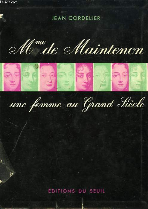 MADAME DE MAINTENON, UNE FEMME AU GRAND SIECLE
