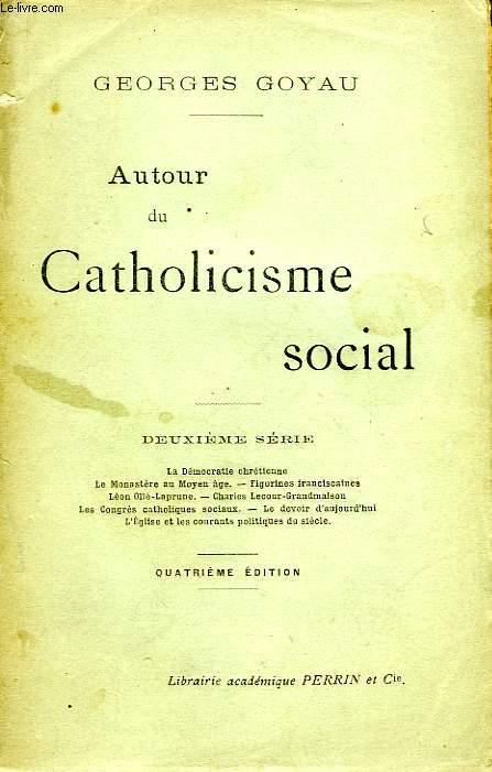 AUTOUR DU CATHOLICISME SOCIAL, 2e SERIE