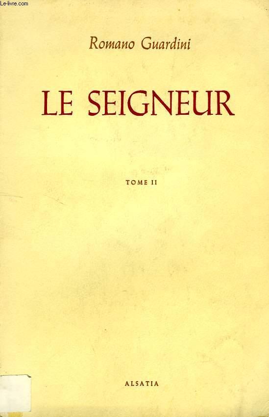 LE SEIGNEUR, MEDITATIONS SUR LA PERSONNE ET LA VIE DE JESUS-CHRIST, TOME II