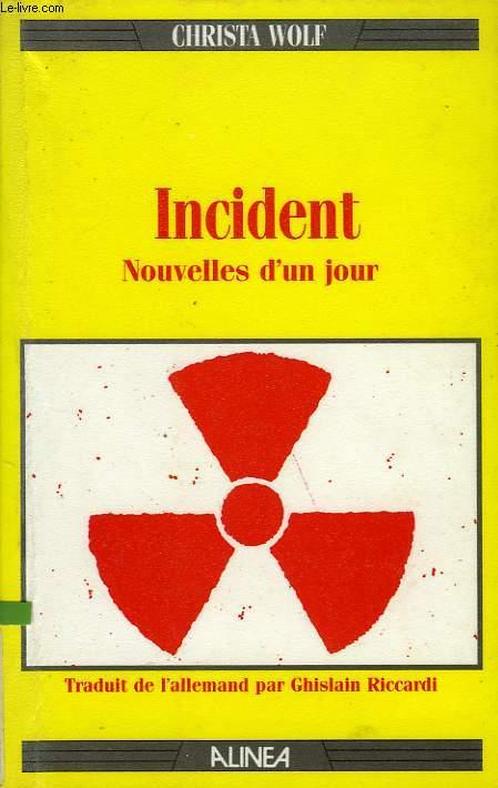 INCIDENT, NOUVELLES D'UN JOUR