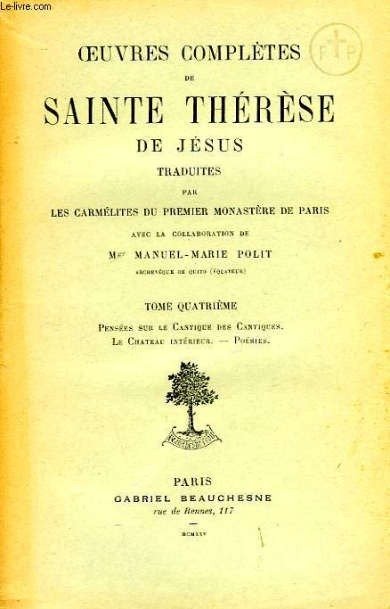 OEUVRES COMPLETES DE SAINTE THERESE DE JESUS, TOME IV