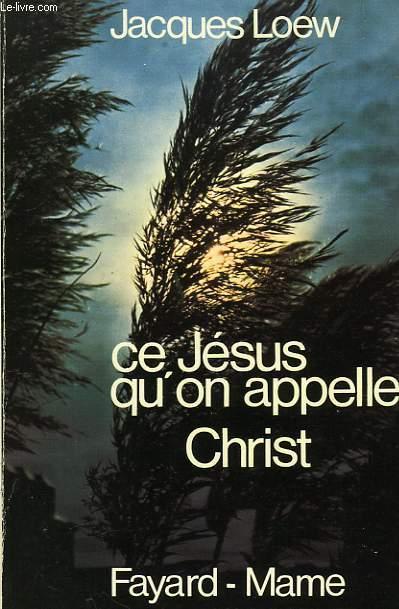 CE JESUS QU'ON APPELLE CHRIST