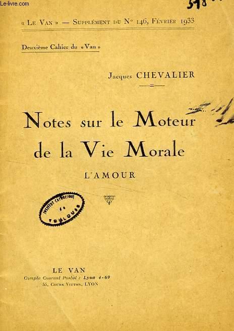 LE VAN, N° 146, FEV. 1933, SUPPLEMENT, 2e CAHIER, NOTES SUR LE MOTEUR DE LA VIE MORALE, L'AMOUR