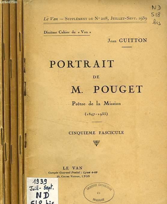 LE VAN, N° 191, 201, 202, 205, 208, 1936-1939, SUPPLEMENTS, 5e, 6e, 7e, 9e, 10e CAHIERS, PORTRAIT DE M. POUGET, PRETRE DE LA MISSION (1847-1933), 5 FASCICULES
