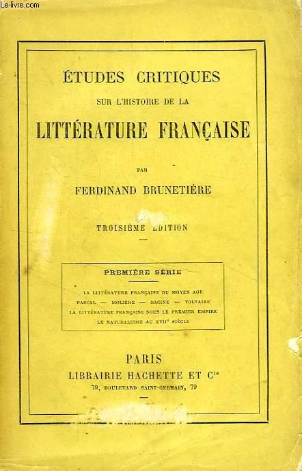 ETUDES CRITIQUES SUR L'HISTOIRE DE LA LITTERATURE FRANCAISE, 1re SERIE