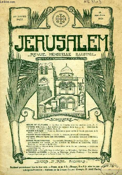 JERUSALEM, 25e ANNEE, N° 155, MAI-JUIN 1930, REVUE MENSUELLE ILLUSTREE