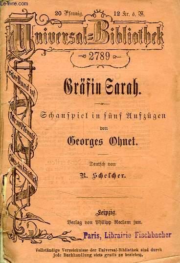 GRÄFIN SARAH, SCHAUSPIEL IN FÜNF AUFZÜGEN