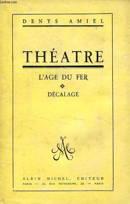 THEATRE, L'AGE DE FER, DECALAGE