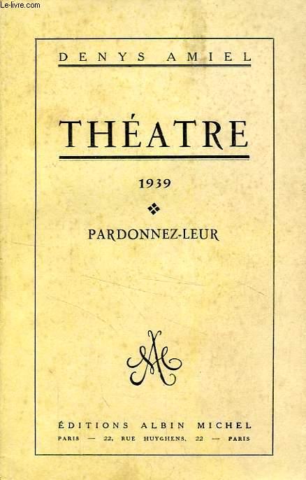 THEATRE, 1939, PARDONNEZ-LEUR