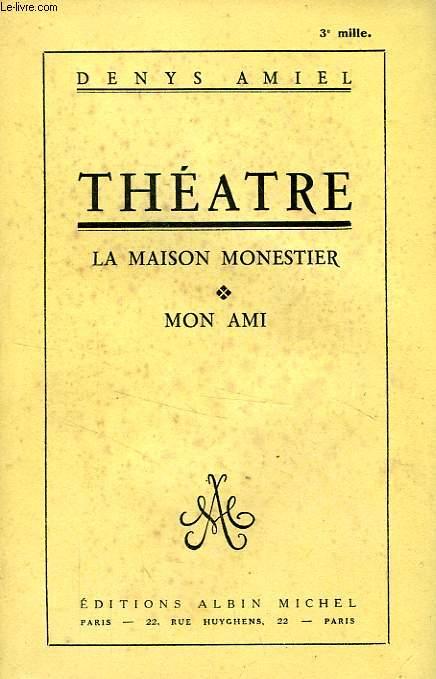 THEATRE, LA MAISON MONESTIER, MON AMI