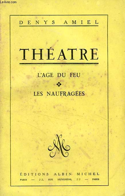 THEATRE, L'AGE DU FEU, LES NAUFRAGES